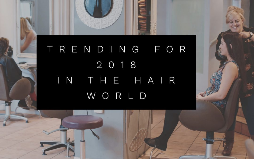 Hot Hair trends for 2018